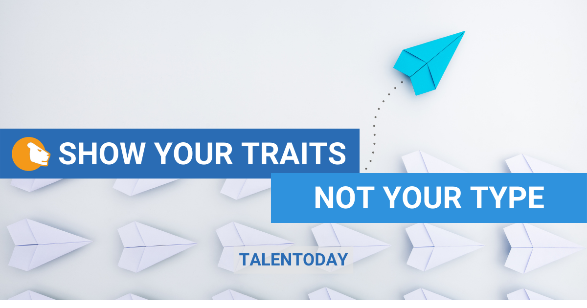 Show your traits, not your type