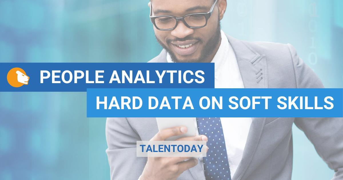 People Analytics: Hard Data on Soft Skills